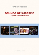 Sounds of Surprise – Le jazz en 100 disques