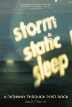 Storm Static Sleep A Pathway Through Post-rock