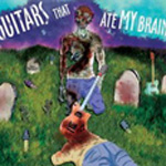 Guitars That Ate My Brain
